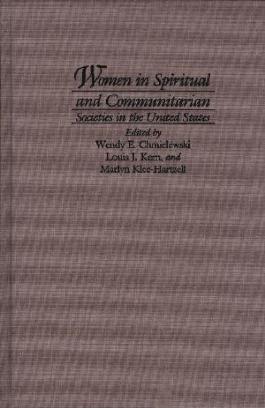 Women in Spiritual and Communitarian Societies in the United States (Utopianism & Communitarianism)
