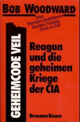 Woodward Geheimcode Veil Reagan und die geheimen Kriege der CIA, Droemer 1987, 668 Seiten