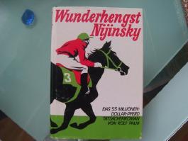 Wunderhengst Nijinsky - Das 5,5 Millionen Dollar Pferd - Tatsachenroman