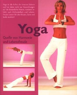 Yoga - Quelle von Harmonie und Lebensfreude