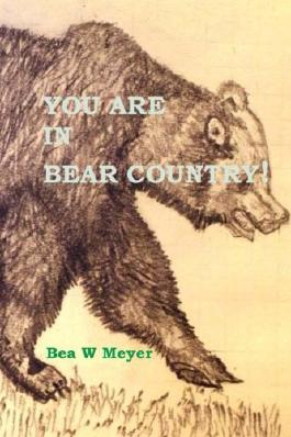 You Are In Bear Country!!
