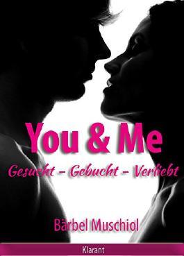 You and Me. Gesucht - Gebucht - Verliebt. Erotischer Roman