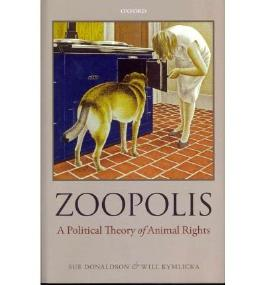 ZOOPOLIS: A POLITICAL THEORY OF ANIMAL RIGHTS BY DONALDSON, SUE (AUTHOR)HARDCOVER