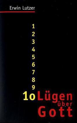 Zehn Lügen über Gott