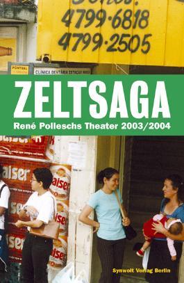 Zeltsaga - René Polleschs Theater 2003/2004