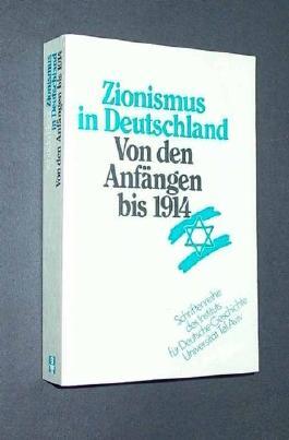 Zionismus in Deutschland. Von den Anfängen bis 1914
