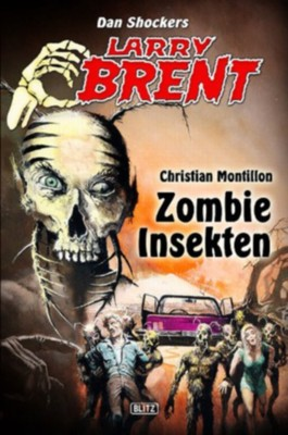 Zombie-Insekten (Band 5) (Larry Brent - Neue Fälle)