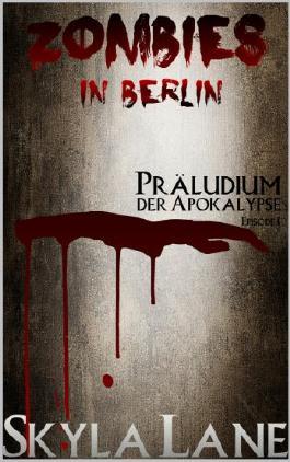 Zombies in Berlin: Präludium der Apokalypse