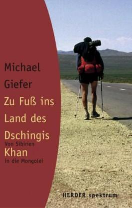 Zu Fuss ins Land des Dschingis Khan