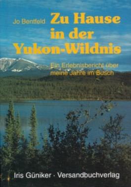 Zu Hause in der Yukon-Wildnis (Abenteuer Wildnis Kanada/Alaska)