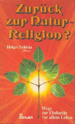 Zurück zur Natur-Religion?