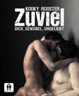 Zuviel: Dick, sensibel, ungeliebt