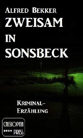 Zweisam in Sonsbeck (Kriminal-Erzählung)