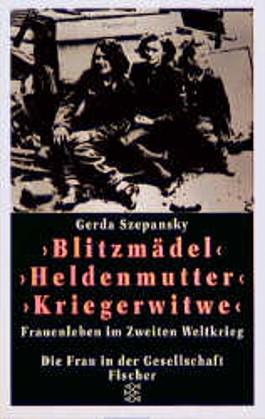 'Blitzmädel', 'Heldenmutter', 'Kriegerwitwe'