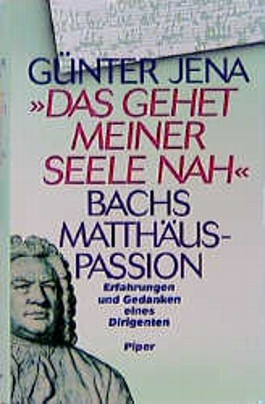 'Das gehet meiner Seele nah', Bachs Matthäuspassion