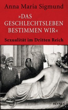 """""""Das Geschlechtsleben bestimmen wir"""""""