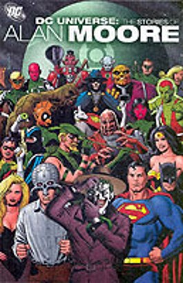 """DC UNIVERSE"" AS WRITTEN BY ALAN MOORE"
