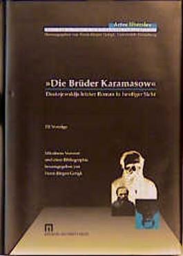 """""""Die Brüder Karamasov"""". Dostojewskijs letzter Roman in heutiger Sicht."""