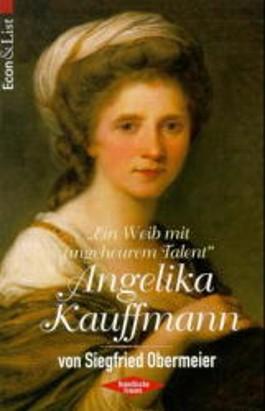 'Ein Weib mit ungeheurem Talent', Angelika Kauffmann