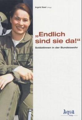 """""""Endlich sind sie da!"""" Soldatinnen in der Bundeswehr"""