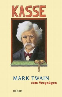 """""""Es gehört viel Sinn dazu, guten Unsinn zu schreiben"""". Mark Twain zum Vergnügen"""
