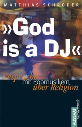 """""""God is a DJ"""""""