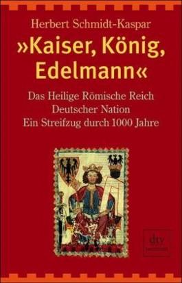 """""""Kaiser, König, Edelmann"""""""