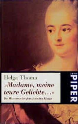 'Madame, meine teure Geliebte . . .'