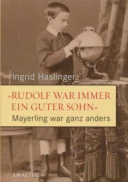 """Rudolf war immer ein guter Sohn"" - Mayerling war ganz anders"