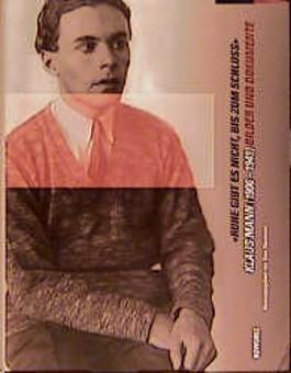 'Ruhe gibt es nicht, bis zum Schluß', Klaus Mann (1906-1949)