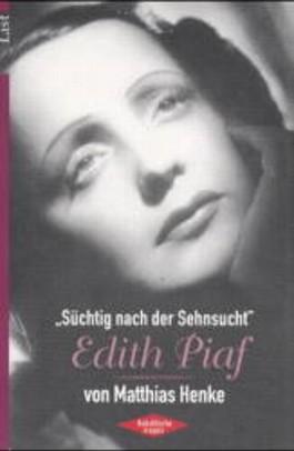 'Süchtig nach der Sehnsucht', Edith Piaf
