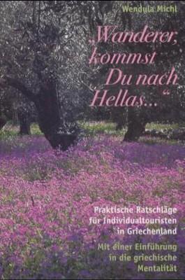 """Wanderer, kommst Du nach Hellas..."""