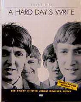 A Hard Day's Write. Die Story hinter jedem Beatles- Song