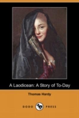 A LAODICEAN; OR, THE CASTLE OF THE DE ST