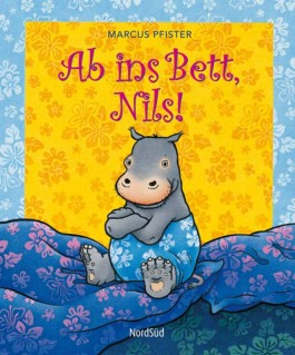 Ab Ins Bett Nils Von Marcus Pfister Bei Lovelybooks Kinderbuch