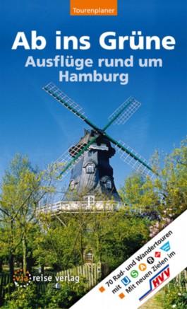 Ab ins Grüne - Ausflüge rund um Hamburg. 70 Rad- und Wandertouren mit Bussen, Bahnen und Fähren
