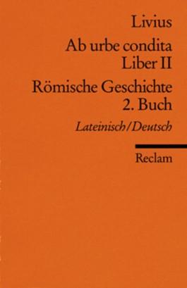 Ab urbe condita. Liber II /Römische Geschichte. 2. Buch