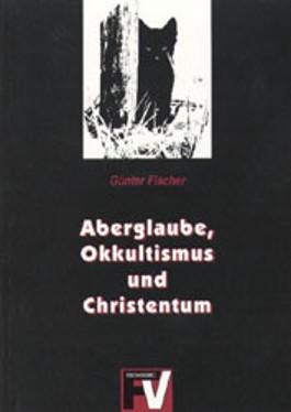 Aberglaube, Okkultismus und Christentum
