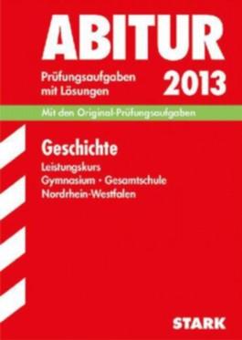 Abitur-Prüfungsaufgaben Gymnasium /Gesamtschule Nordrhein-Westfalen. Mit Lösungen / Geschichte Leistungskurs 2012