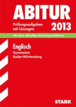 Abitur-Prüfungsaufgaben Gymnasium Baden-Württemberg. Mit Lösungen / Englisch 2012 Prüfungsaufgaben mit Lösungen