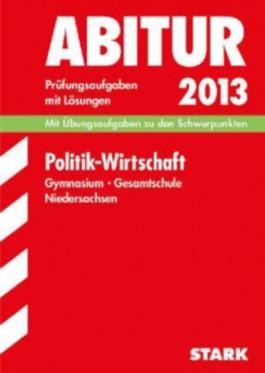 Abitur-Prüfungsaufgaben Gymnasium Niedersachsen / Politik - Wirtschaft 2012