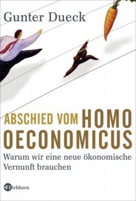Abschied vom Homo Oeconomicus
