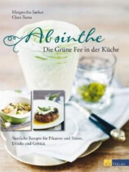 Absinthe - Die Grüne Fee in der Küche