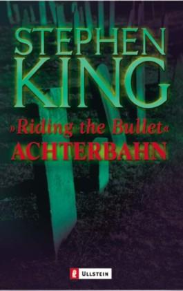 Achterbahn - Riding the Bullet