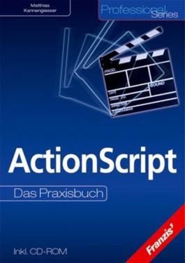 ActionScript. Das Praxisbuch. (Franzis Professional Series)