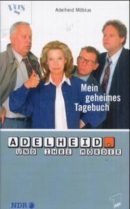 Adelheid und ihre Mörder. Bd.1