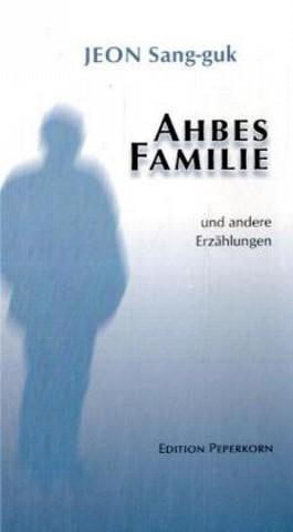 Ahbes Familie und andere Erzählungen