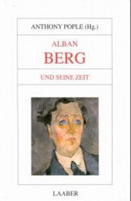 Alban Berg und seine Zeit