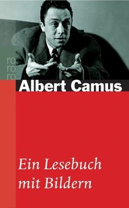 Albert Camus. Ein Lesebuch mit Bildern