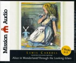 Alice in Wonderland and / Through the Looking Glass